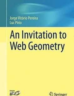 An invitation to web geometry free download by Pereira Jorge Vitório; Pirio Luc ISBN: 9783319145617 with BooksBob. Fast and free eBooks download.  The post An invitation to web geometry Free Download appeared first on Booksbob.com.