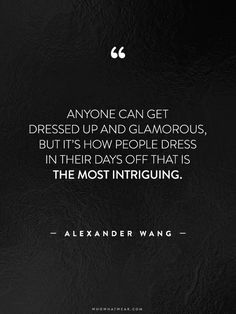 35 Life-Changing Quotes from Fashion's Greatest Luminaries | WhoWhatWear