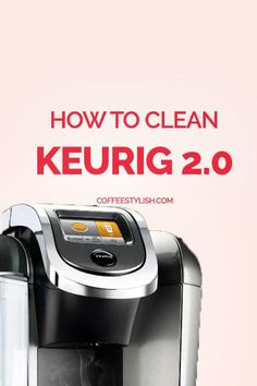 1000+ ideas about Keurig Cleaning on Pinterest Cleaning Solutions, Cleaning and K Cups