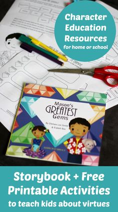 Character education resources for home or school including storybook and free printable activities