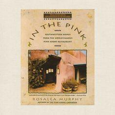 In The Pink Cookbook - Pink Adobe Restaurant in Santa Fe