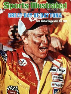 Cale Yarborough was the second NASCAR driver to appear on the cover of Sports Illustrated (the first was Curtis Turner on the Feb. 26, 1968 ...