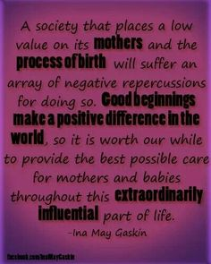 Ina May Gaskin- love these wonderful words of wisdom!!!