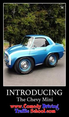 The Chevy Mini Muscle Car #comedy #onlinedefensivedriving #defensivedriving  #defensivedrivingflorida  #safedriving  #safedrivingflorida  #trafficschool  #trafficschoolflorida  #followme #chevy #mini #musclecar http://www.comedydrivingtrafficschool.com/