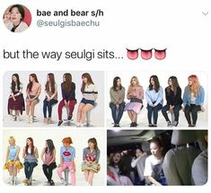 Bear Seulgi❤ that's like me sitting but i just look disgusting
