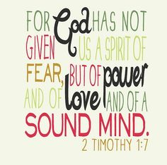 2 Timothy 1:7 I commit to believe the best before assuming the worst, and to not allow my emotions to jump to conclusions.