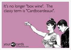 It's no longer 'box wine'. The classy term is 'Cardboardeaux'.