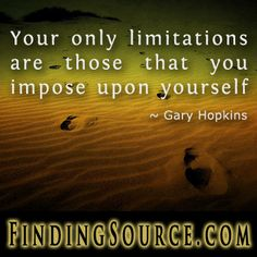 https://www.goodreads.com/quotes/808450-your-only-limitations-are-those-that-you-impose-upon-yourself