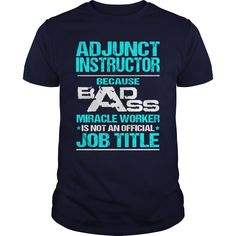 ADJUNCT INSTRUCTOR ① - BADASS T3ADJUNCT INSTRUCTOR - BADASS T3ADJUNCT INSTRUCTOR - BADASS T3