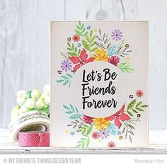 Friends Forever Card by Yoonsun Hur featuring the Mini Modern Blooms and Encouraging Words stamp sets Cute Cards, Diy Cards, Your Cards, Craft Cards, Pretty Cards, Love Stamps, Mft Stamps, Cards For Friends, Friend Cards