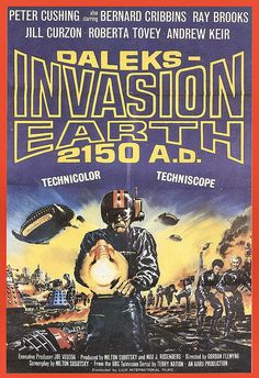 Daleks Invasion Earth 2150ad Poster 1966, via Flickr. Classic Sci Fi Movies, Classic Movie Posters, Science Fiction, Peter Cushing, Dalek, Fantasy Movies, Great Movies, Sf Movies, Fiction Movies