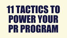 11 Tactics to Power Your PR Program #PR #PublicRelations #PRSA