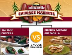Johnsonville Brat Poppers vs. Chicken Sausage Quesadilla - Check out the bracket on Facebook! --> http://on.fb.me/sausagemadness