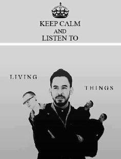 Keep calm - living things - Linkin Park