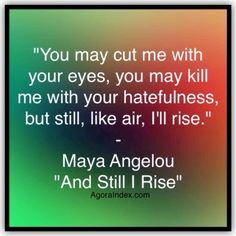 "Fashion Social Media Agency // Agora Index: I'll rise: You can't hold me down ::: ""You may cut me with your eyes, you may kill me with your hatefulness, but still, like air, I'll rise."" - Maya Angelou, ""And Still I Rise"""