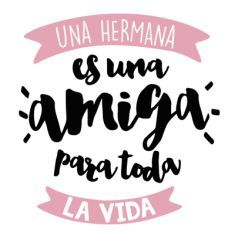 Catálogo de diseños | Quiubolee Sign Quotes, True Quotes, Words Quotes, Mr Wonderful, You Are Beautiful, Bff Images, Sisters Forever, Sister Friends, Bff Gifts