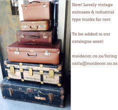 Vintage suitcases and trunks to rent from moidecor.co.za/hiring