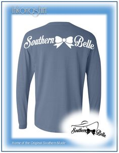 Hey, I found this really awesome Etsy listing at https://www.etsy.com/listing/175677776/comfort-color-southern-belle-long-sleeve