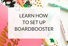 Learn How To Use BoardBooster http://www.kairenvarker.co.uk/learn-how-to-use-boardbooster/