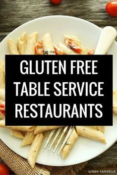 Here's the complete listing to all gluten free table service restaurant menus