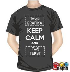 Koszulka KEEP CALM z Twoim tekstem prezent z własnym nadrukiem