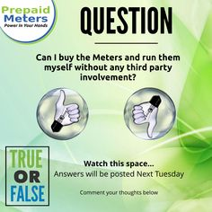 Question 3: Can I Buy the Meters and run them myself without any third party involvement?