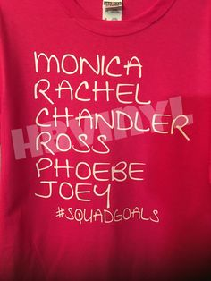 A personal favorite from my Etsy shop https://www.etsy.com/listing/268501086/friends-squad-goal-squad-shirt-monica