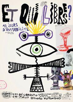 Formes Vives, affiche pour «Et qui libres? (10 jours d'instabilité)», installation au studio Fotokino, Marseille, du 10 mai au 1er juin 2014