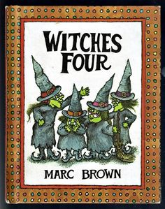 Parents Magazine Press Book ~ WITCHES FOUR ~ Marc Brown 1st Printing 1980 HC
