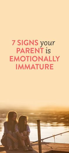 signs your parent is immature