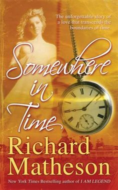 Bid Time Return/Somewhere in Time by Richard Matheson