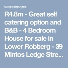 - Great self catering option and B&B - 4 Bedroom House for sale in Lower Robberg - 39 Mintos Ledge Street - - Really like this - kitchen possibly not the best Private Property, Property For Sale, 4 Bedroom House, Property Search, B & B, Catering, Self, Houses, Street