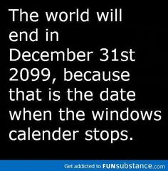 That's the real end of the world