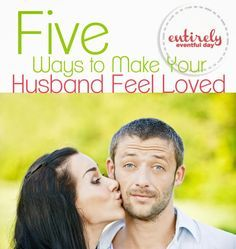 Five Way to Make Your Husband Feel Loved. Awesome marriage advice. So many good ideas. #marriage #advice