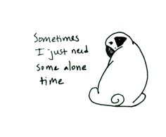 Sometimes I just really, really need some alone time. #introvert #INFJ #HSP