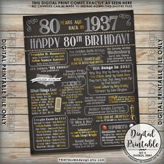 "80th Birthday 1937 Printable Chalkboard Style Poster -- A fun birthday poster filled with facts, events, and tidbits from the USA in 1937. Makes an excellent gift or party decoration! See below for how to customize your poster, as well as how to print it!  *** DIGITAL PRINTABLE FILE ONLY! No physical prints will be sent *** • INSTANT DOWNLOAD! Simply order, download, print and enjoy! The print comes as seen in the previews – no changes can be made to Instant Download digital files. • 16x20""…"