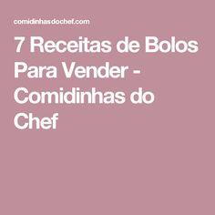 7 Receitas de Bolos Para Vender - Comidinhas do Chef