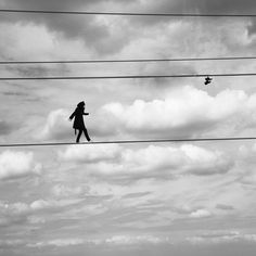 Just like she's walking on a wire in the circus.