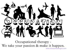 It's an occupational therapy thing.