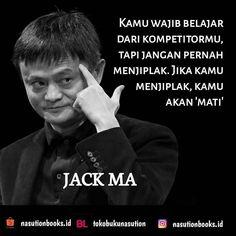 """TOKO BUKU NASUTION di Instagram """"Kamu wajib belajar dari kompetitormu, tapi jangan pernah menjiplak. Jika kamu menjiplak, kamu akan 'mati' Jack Ma  #jackma…"""" Reminder Quotes, Words Quotes, Wise Words, Study Motivation Quotes, Business Motivation, Quotes Lucu, Jack Ma, Indonesian Art, Postive Quotes"""