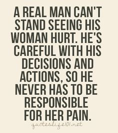 Inspirational Quotes for both men and women to live by. This is the difference in a real man. I never had or expected this until I met Brian. He is a real man! Wisdom Quotes, Words Quotes, Quotes To Live By, Me Quotes, Motivational Quotes, Inspirational Quotes, Real Men Quotes, Lying Men Quotes, Words Can Hurt Quotes
