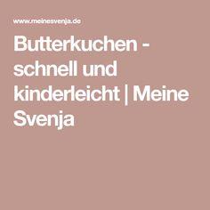 Butterkuchen - schnell und kinderleicht   Meine Svenja