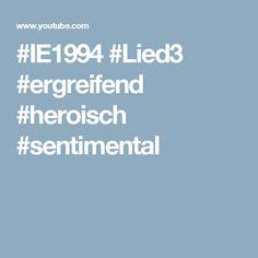 #IE1994 #Lied3 #ergreifend #heroisch #sentimental