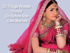 List of the top 20 things every woman should do before gets married.