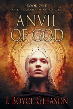 Anvil of God:Book One of the Carolingian Chronicles