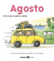 Agosto / Laura Espot. Un libro especial para que los más pequeños aprendan dichos, canciones, refranes, adivinanzas y fiestas del mes en que nacieron.