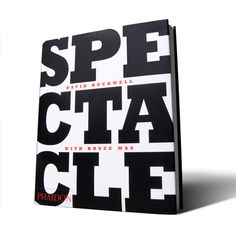 """Spectacle"" - Bruce Mau Bruce Mau, Rockwell Group, Visual Communication, Editorial Design, Art Direction, Book Art, Typography, Reading, Cover"