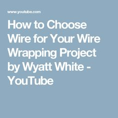 Swg to mm standard gauge to mm conversion places to visit how to choose wire for your wire wrapping project by wyatt white youtube greentooth Gallery