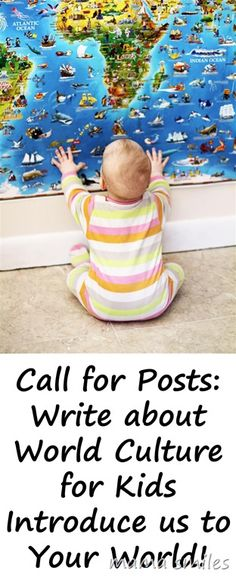 Call for Posts: Share Your Piece of the World - Mama Smiles - Joyful Parenting