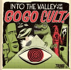 The GoGo Cult- Into The Valley Of The... LP (Trash Wax 2015) Drive A, Oldies But Goodies, Ufo, Mythology, To Go, Marcel, Decks, Monsters, Youtube